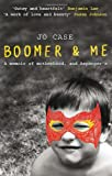 Boomer and Me: A Memoir of Motherhood and Asperger's