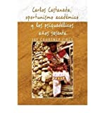 img - for [ Carlos Castaneda, Oportunismo Academico y Los Psiquedelicos Anos Sesenta[ CARLOS CASTANEDA, OPORTUNISMO ACADEMICO Y LOS PSIQUEDELICOS ANOS SESENTA ] By Fikes, Jay Courtney ( Author )Feb-06-2009 Paperback book / textbook / text book