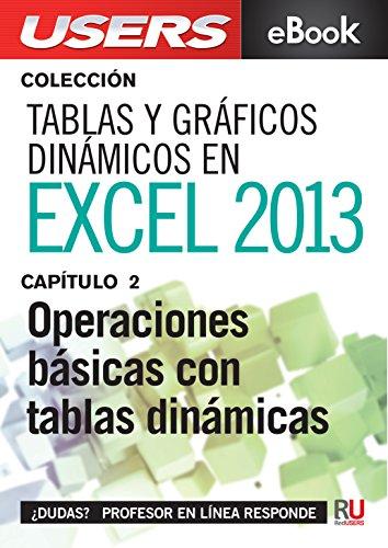 Download Tablas y gráficos dinámicos en Excel 2013: Operaciones básicas con tablas dinámicas (Colección Tablas y gráficos dinámicos en Excel 2013) (Spanish Edition) Pdf