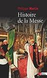 Histoire de la messe : Le théâtre divin par Martin (II)