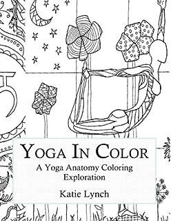 Yoga In Color A Anatomy Coloring Exploration
