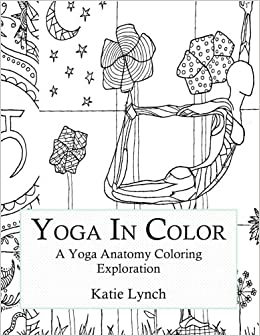 Yoga In Color A Anatomy Coloring Exploration