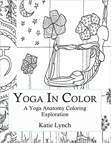 Amazon com yoga in color a yoga anatomy coloring exploration 9781530693757 katie lynch books