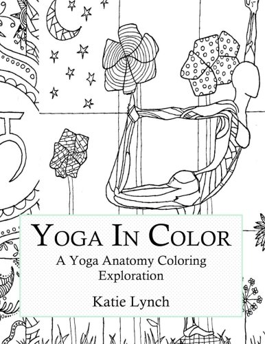 Amazon.com: Yoga In Color: A Yoga Anatomy Coloring Exploration ...