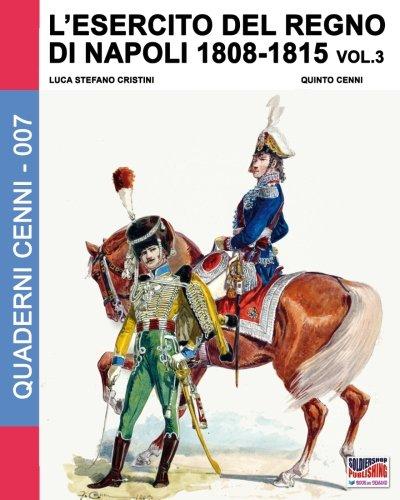 L'esercito del regno di Napoli (1806-1808): 3 Copertina flessibile – 30 giu 2016 Luca S. Cristini Soldiershop 8893270951 HISTORY / Europe / Italy