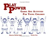 Play Power : Games and Activities for Young Children, Krull, Sharron W. and Don, Norma, 1885650000