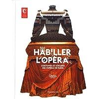 Habiller l'opéra : Costumes et ateliers de l'Opéra de Paris