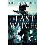 Last Watch: Watch, Book 4 | Sergei Lukyanenko