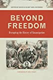 Beyond Freedom: Disrupting the History of