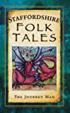 Staffordshire Folk Tales. by Johnny Gillett