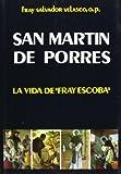 """San Martin de Porres: La vida de """"Fray"""