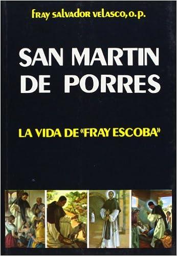 San Martin de Porres: la vida de Fray Escoba Libros Varios: Amazon.es: SALVADOR VELASCO MORAN: Libros