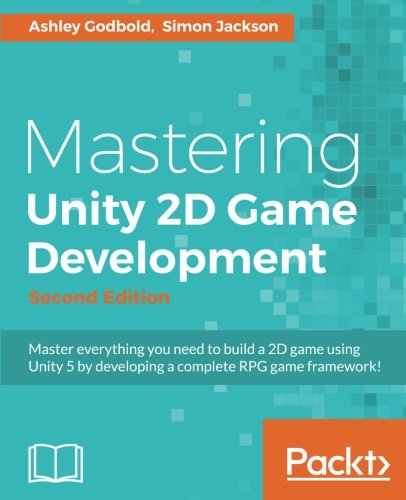 Mastering Unity 2D Game Development - Second Edition by Packt Publishing - ebooks Account