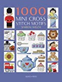 1000 Mini Cross Stitch Motifs, Sharon Welch, 1844488942