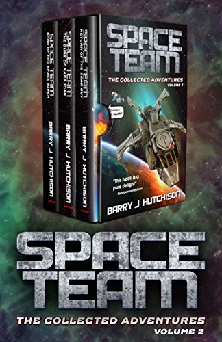 Space Team: The Collected Adventures: Volume (Space Two Light)