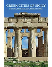 Greek Cities of Sicily: History, Archaeology, Architecture