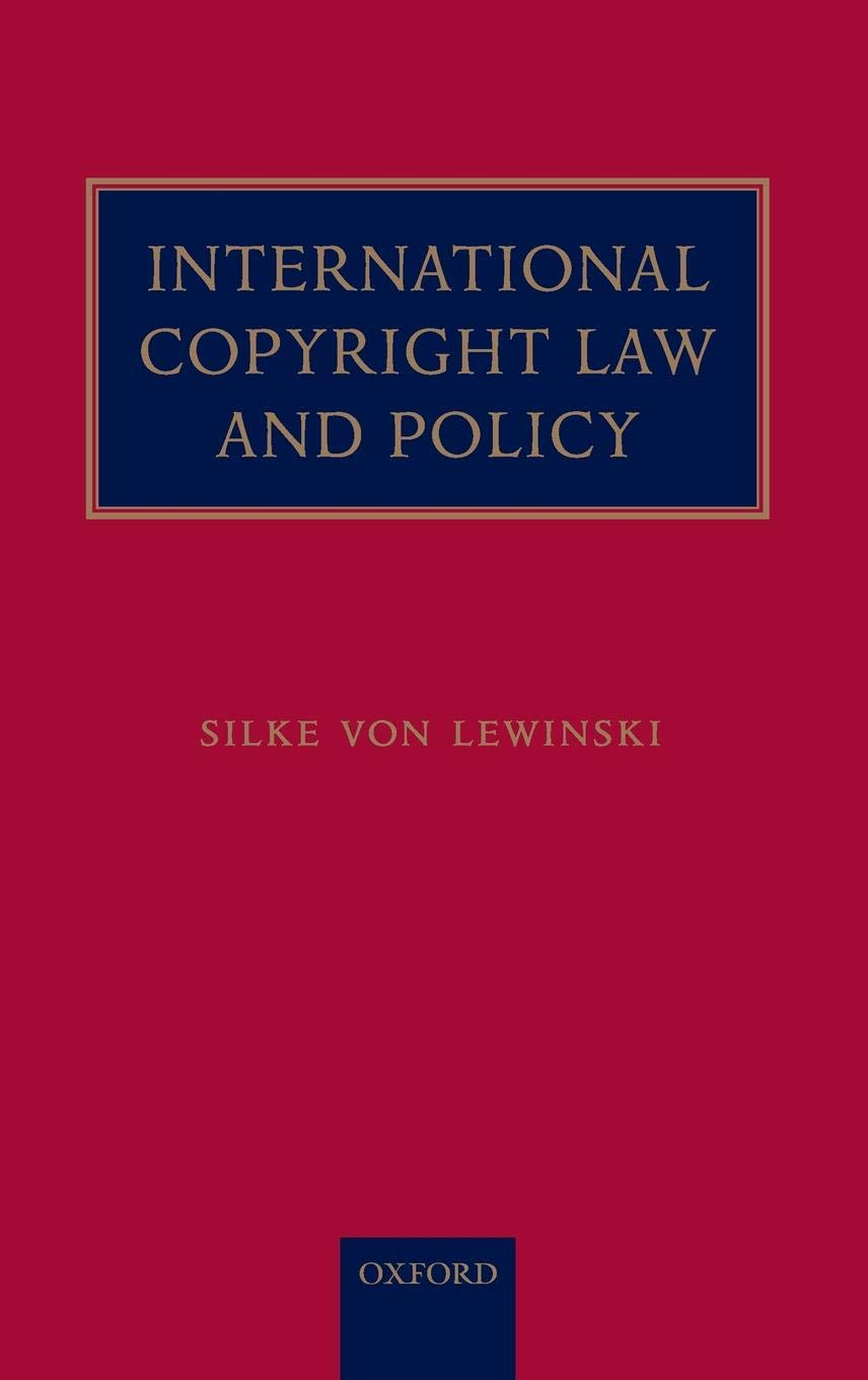 International Copyright Law And Policy Silke Von Lewinski