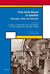 From Earth-Bound to Satellite (History of Science and Medicine Library / Scientific Instrum)