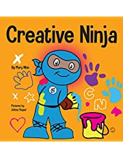 Creative Ninja: A STEAM Book for Kids About Developing Creativity
