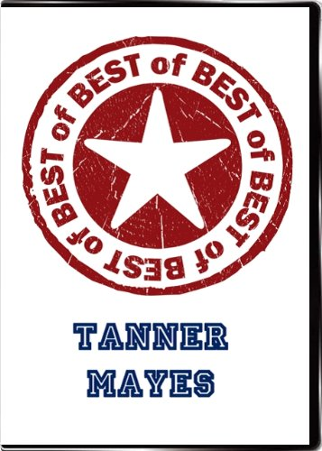 The Best of Tanner Mayes