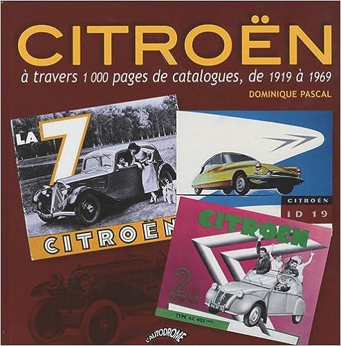 En ligne téléchargement Citroën à travers 1000 pages de catalogues, de 1919 à 1969 pdf, epub ebook