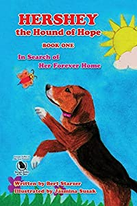 Hershey the Hound of Hope: In Search of Her Forever Home by Bert Starzer (2014-11-03)