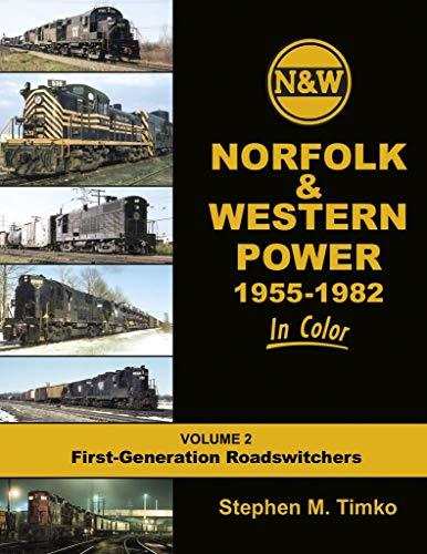 Norfolk & Western Railway Power In Color Vol 2: 1955-82 1st Gen, Roadswitchers - Norfolk And Western Railroad