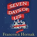 Seven Days of Us Audiobook by Francesca Hornak Narrated by Jilly Bond