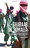 Al-Shabaab in Somalia: The History and Ideology of