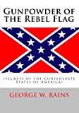 Gunpowder of the Rebel Flag: (Secrets of the Confederate States of America)