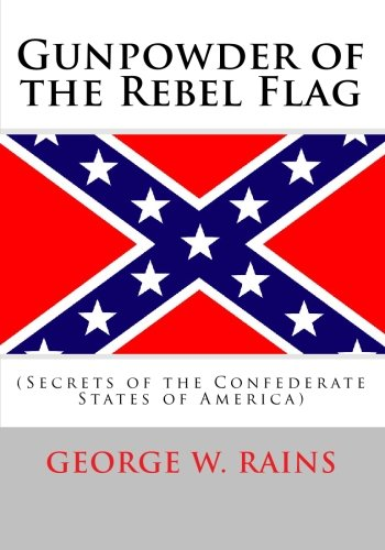 Gunpowder of the Rebel Flag: (Secrets of the Confederate States of ()