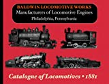 Baldwin Locomotive Works Illustrated Catalog, Baldwin Locomotive Works, 1935327437