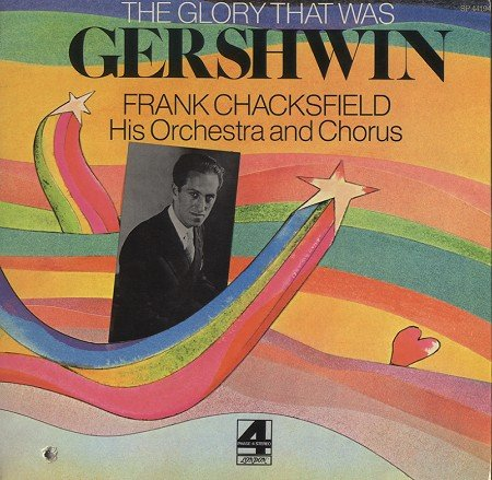 - Frank Chacksfield, His Orchestra & Chorus: The Glory That Was Gershwin [Vinyl LP] [London Phase 4 Stereo]