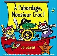 A l'abordage, Monsieur Croc ! par Jo Lodge