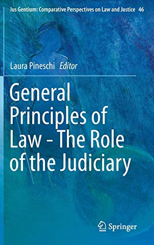 General Principles of Law - The Role of the Judiciary (Ius Gentium: Comparative Perspectives on Law and Justice) (Role Of The European Court Of Human Rights)