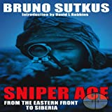 Sniper Ace: From the Eastern Front to Siberia