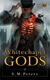 Whitechapel Gods, S. M. Peters, 0451461932