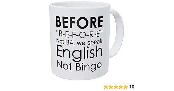 Amazon Com Willcallyou English Teacher Grammar Not Bingo Before Funny Coffee Mug 11 Ounces Inspirational And Motivational Kitchen Dining