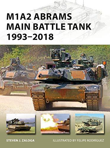 M1A2 Abrams Main Battle Tank 1993-2018 (New Vanguard) ()
