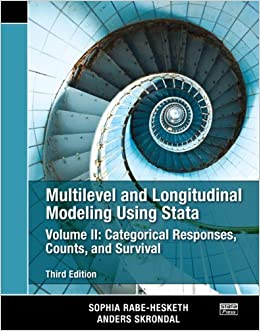 Book Multilevel and Longitudinal Modeling Using Stata, Volume II: Categorical Responses, Counts, and Survival, Third Edition: 2 by Sophia Rabe-Hesketh (2012-05-08)