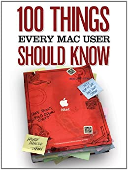 100 Things Every Mac User Should Know (Macworld Superguides Book 28) by [Editors, Macworld, Kissell, Joe]