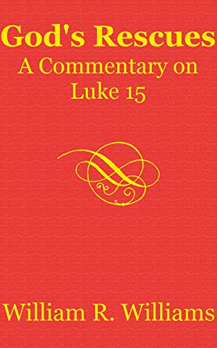 God's Rescues: A Commentary on Luke 15