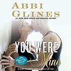 You Were Mine: A Rosemary Beach Novel, Book 9 Audiobook by Abbi Glines Narrated by Sebastian York, Elizabeth Louise