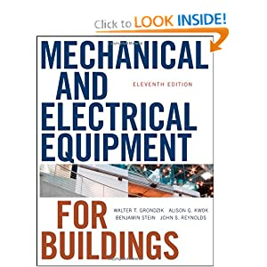Mechanical and Electrical Equipment for Buildings Alison G. Kwok, Benjamin Stein, John S. Reynolds, Walter T. Grondzik
