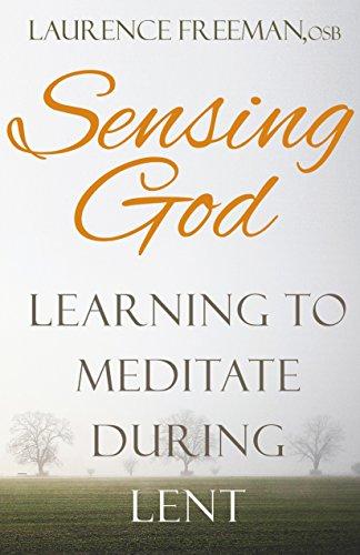 Sensing God: Learning To Meditate During Lent