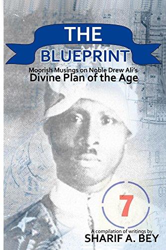 THE BLUEPRINT: Moorish Musings on Noble Drew Ali's Divine Plan of the Age