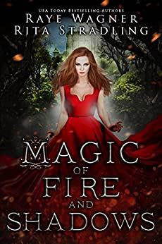 Magic of Fire and Shadows (Curse of the Ctyri Book 1) by [Wagner, Raye, Stradling, Rita]