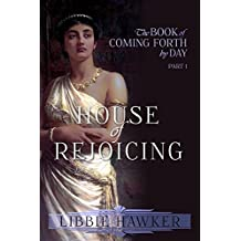 House of Rejoicing: A Novel of Amarna Egypt (The Book of Coming Forth by Day 1)