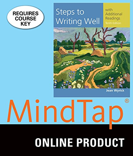 (MindTap English for Wyrick's Steps to Writing Well with Additional Readings, 10th Edition)