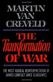 Book cover for The Transformation of War: The Most Radical Reinterpretation of Armed Conflict Since Clausewitz